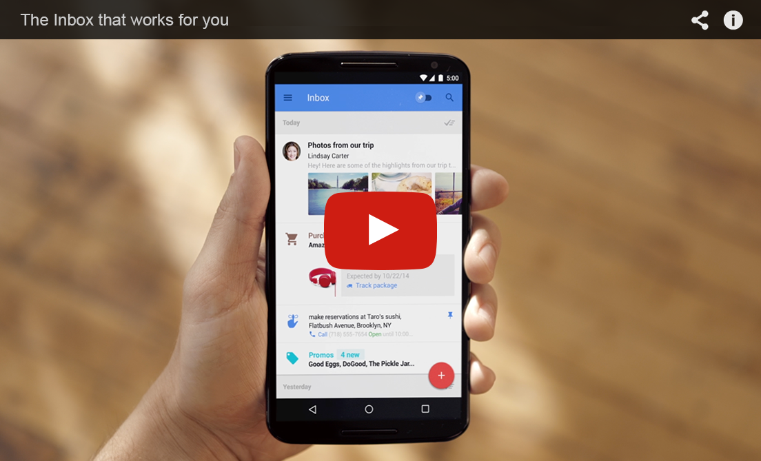 Watch video: Inbox by Gmail, the inbox that works for you